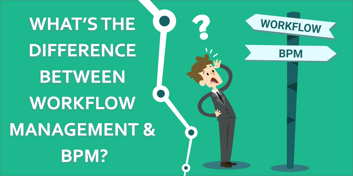 DIFFERENCE BETWEEN WORKFLOW MANAGEMENT BPM